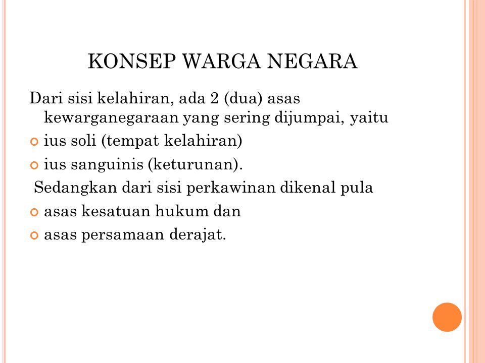 KONSEP WARGA NEGARA UNSUR-UNSUR YANG MENENTUKAN KEWARGANEGARAAN 1.