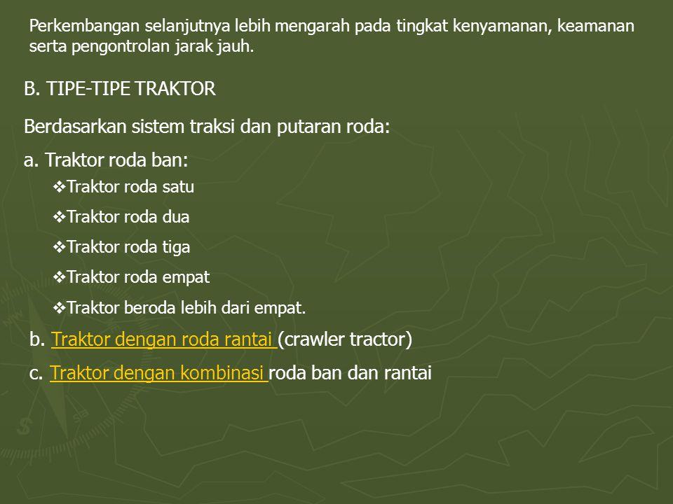 Berdasarkan penggunaan di lapang: a.Traktor standar/tujuan umum (general purpose) b.