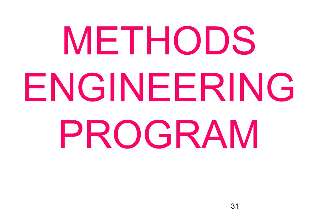 31 METHODS ENGINEERING PROGRAM