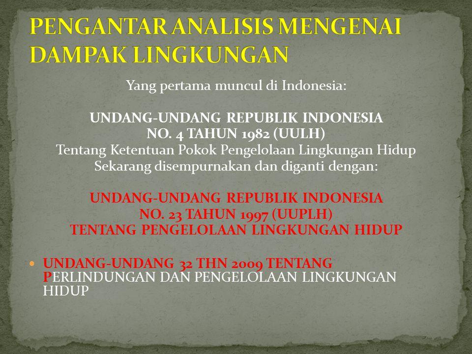 Yang pertama muncul di Indonesia: UNDANG-UNDANG REPUBLIK INDONESIA NO.