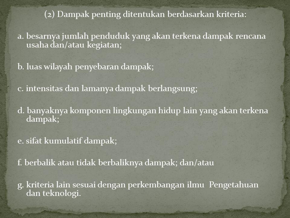 (2) Dampak penting ditentukan berdasarkan kriteria: a.