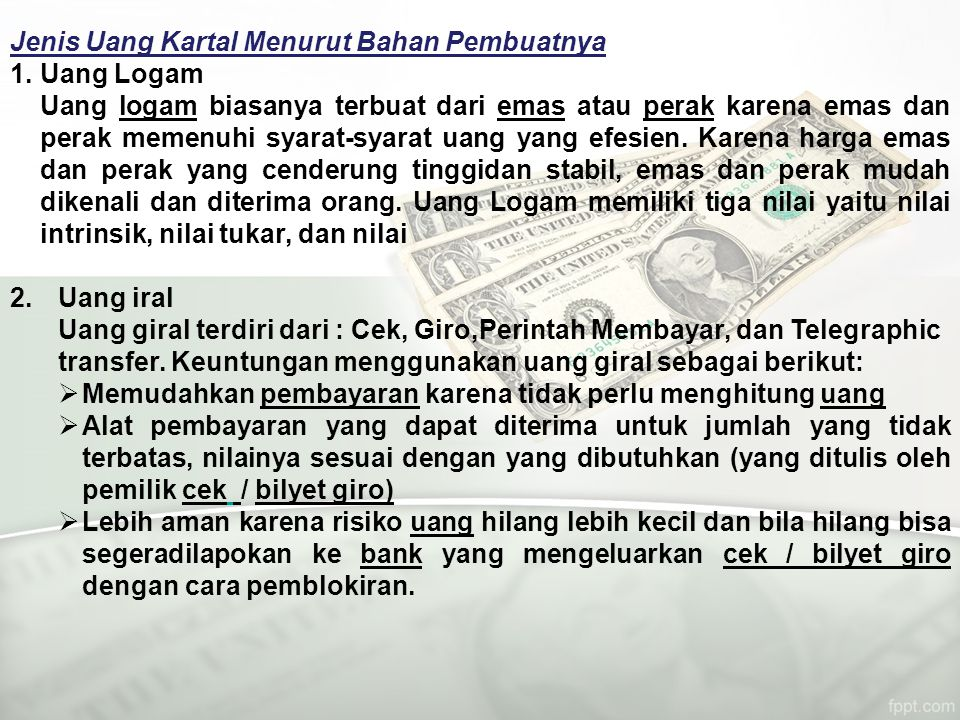 Namun, sejak berlakunya Undang-undang No. 13/1968, uang negara dihentikan peredarannya dan diganti dengan Uang Bank. 2.Uang Bank adalah uang yang dike