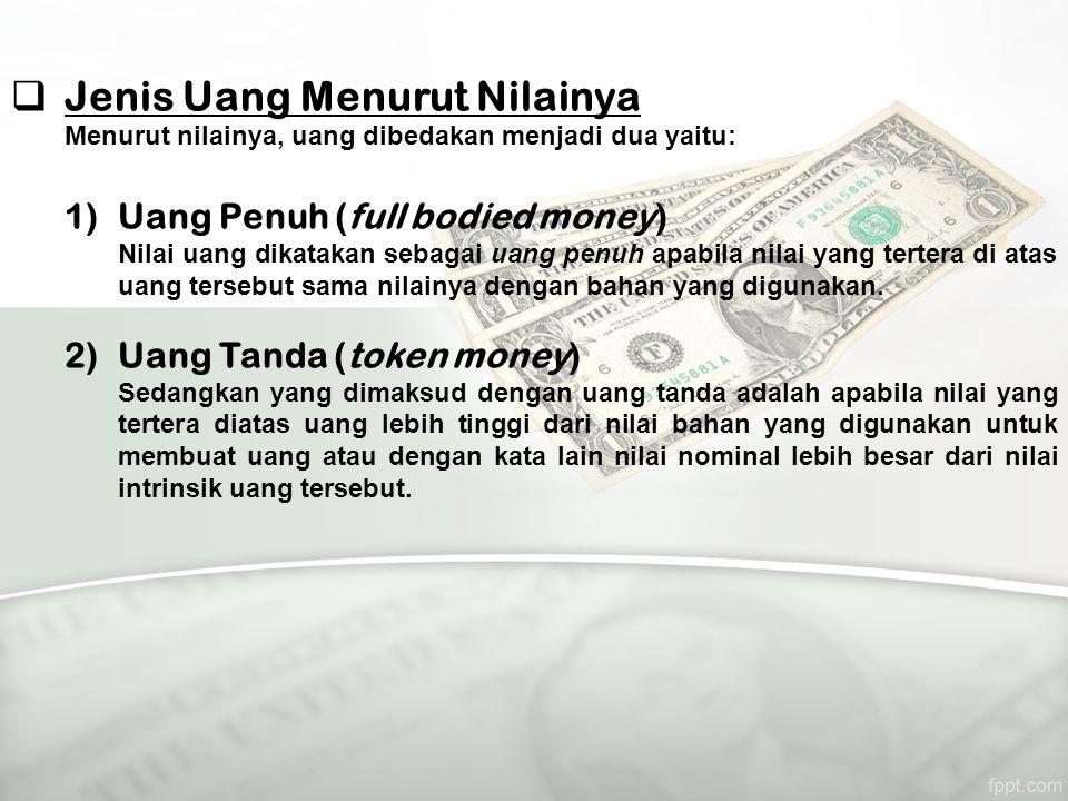 Jenis Uang Kartal Menurut Bahan Pembuatnya 1.Uang Logam Uang logam biasanya terbuat dari emas atau perak karena emas dan perak memenuhi syarat-syarat