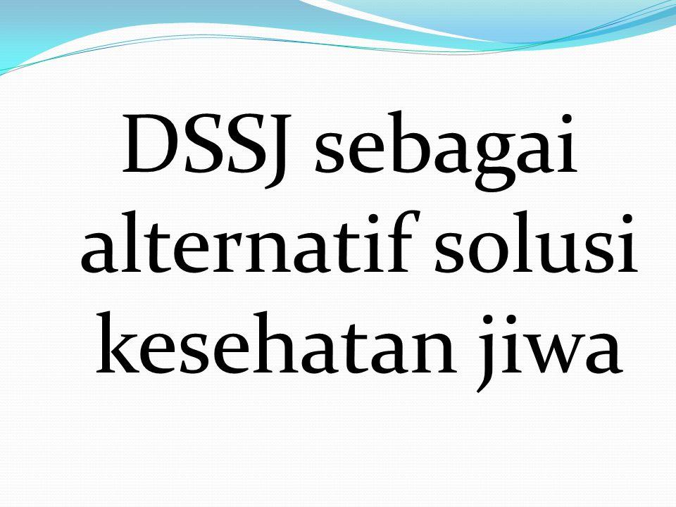 DSSJ sebagai alternatif solusi kesehatan jiwa
