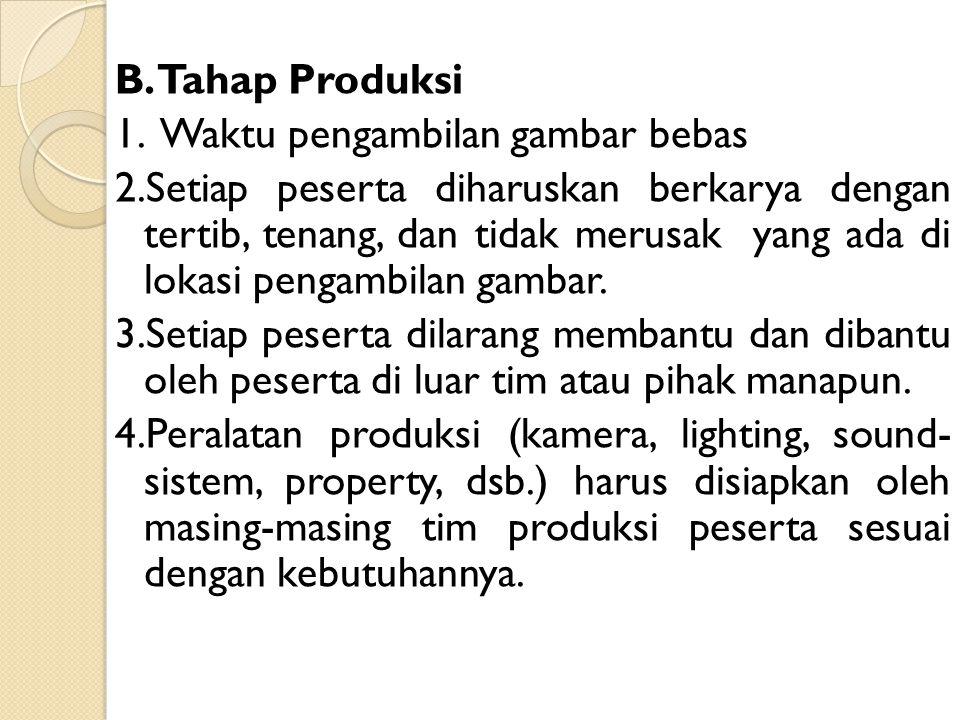 B.Tahap Produksi 1.