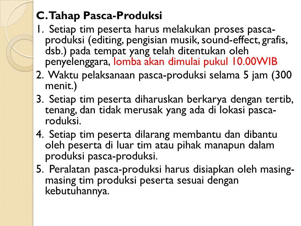 C.Tahap Pasca-Produksi 1.