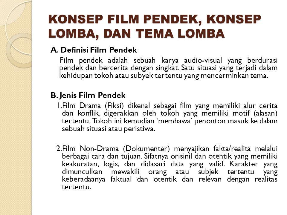KONSEP FILM PENDEK, KONSEP LOMBA, DAN TEMA LOMBA A.