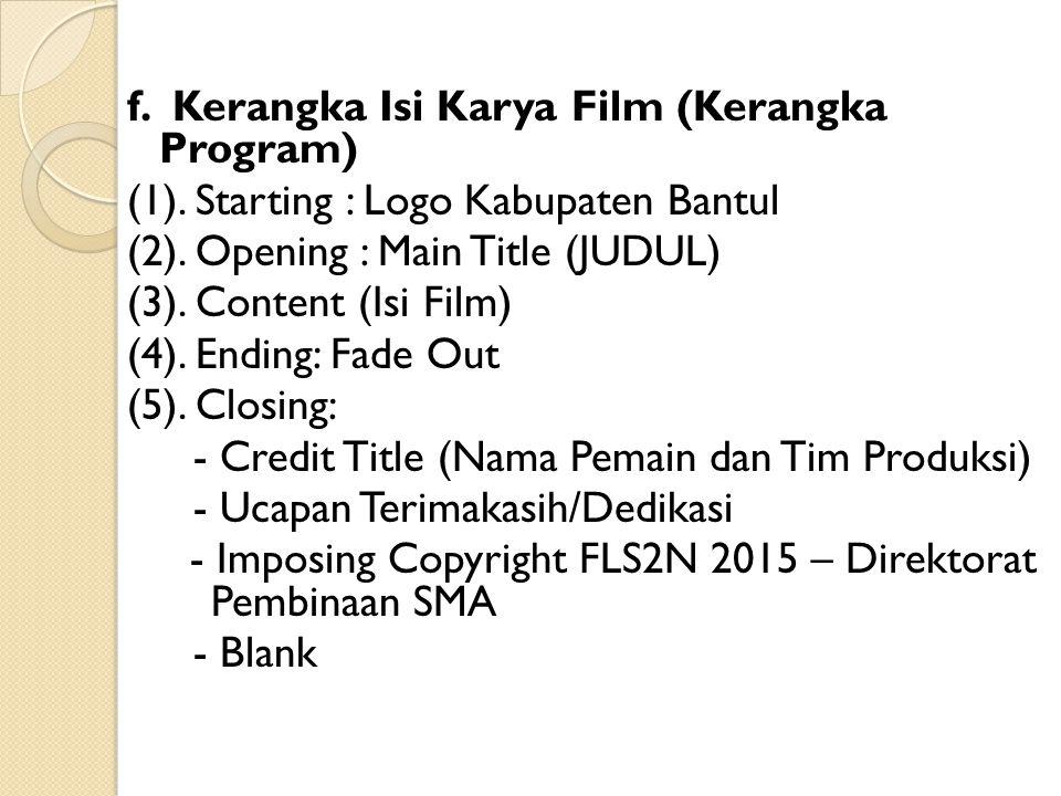 2.Kriteria Teknis a. Durasi Film: Maksimal 3 (tiga) Menit.