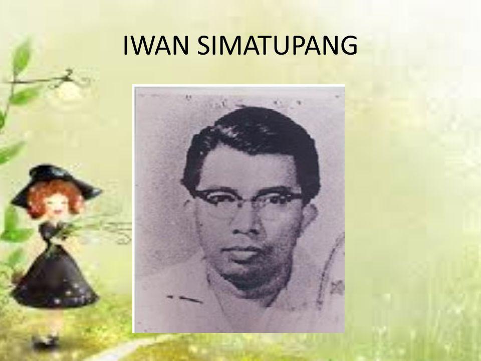 Iwan Martua Dongan Simatupang, lebih umum dikenal sebagai Iwan Simatupang (lahir di Sibolga, 18 Januari 1928 – meninggal di Jakarta, 4 Agustus 1970 pada umur 42 tahun) Ia adalah seorang novelis, penyair, dan esais Indonesia.