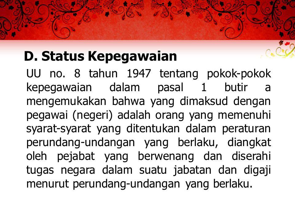 Menurut UU 7/1987 butir d pekerja adalah tenaga kerja yang bekerja pada perusahaan dan menerima upah.