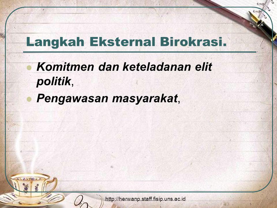 http://herwanp.staff.fisip.uns.ac.id Langkah Eksternal Birokrasi.