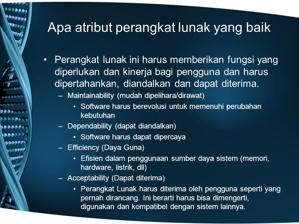 Apa atribut perangkat lunak yang baik Perangkat lunak ini harus memberikan fungsi yang diperlukan dan kinerja bagi pengguna dan harus dipertahankan, diandalkan dan dapat diterima.
