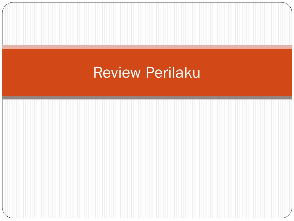 Review Perilaku