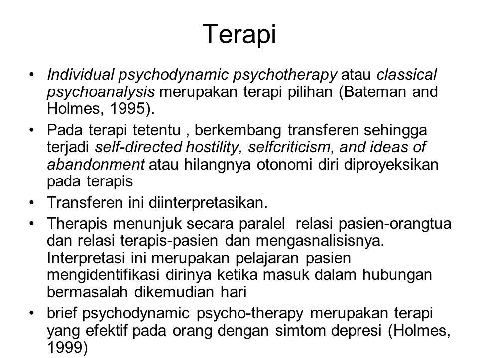 Terapi Individual psychodynamic psychotherapy atau classical psychoanalysis merupakan terapi pilihan (Bateman and Holmes, 1995). Pada terapi tetentu,
