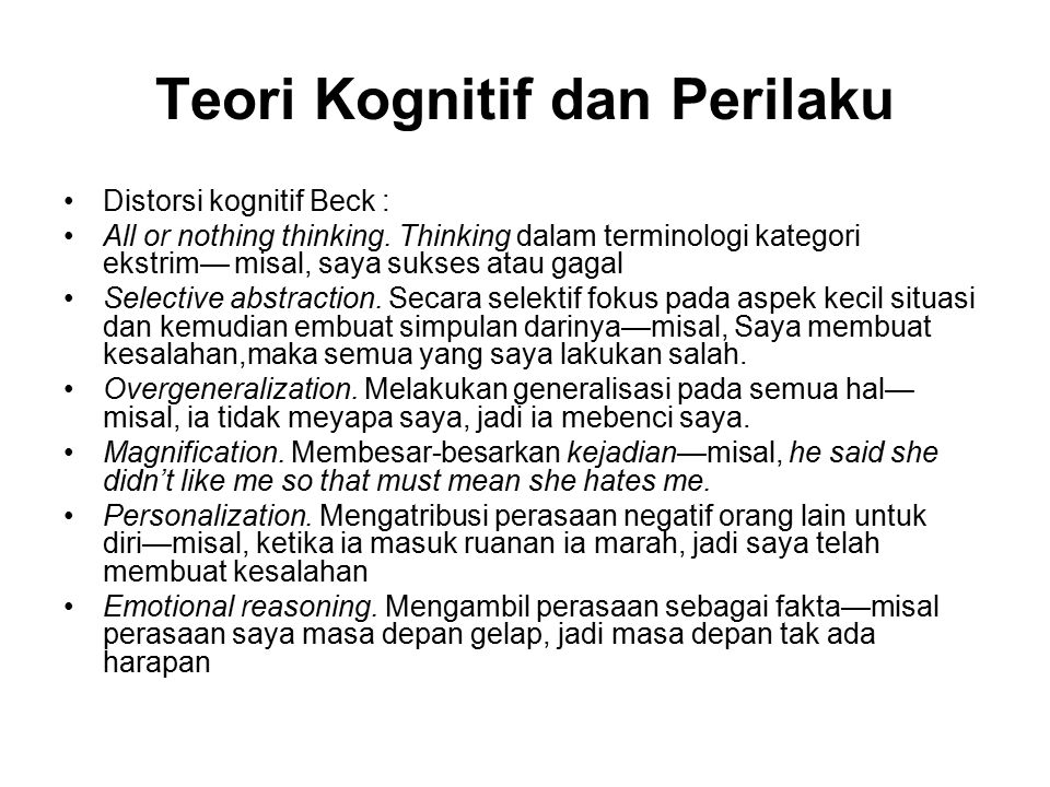 Teori Kognitif dan Perilaku Distorsi kognitif Beck : All or nothing thinking.