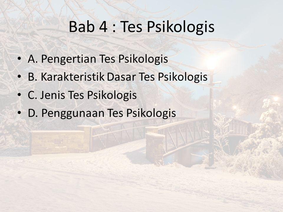 Bab 4 : Tes Psikologis A.Pengertian Tes Psikologis B.