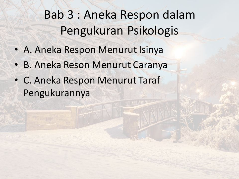 Bab 3 : Aneka Respon dalam Pengukuran Psikologis A.