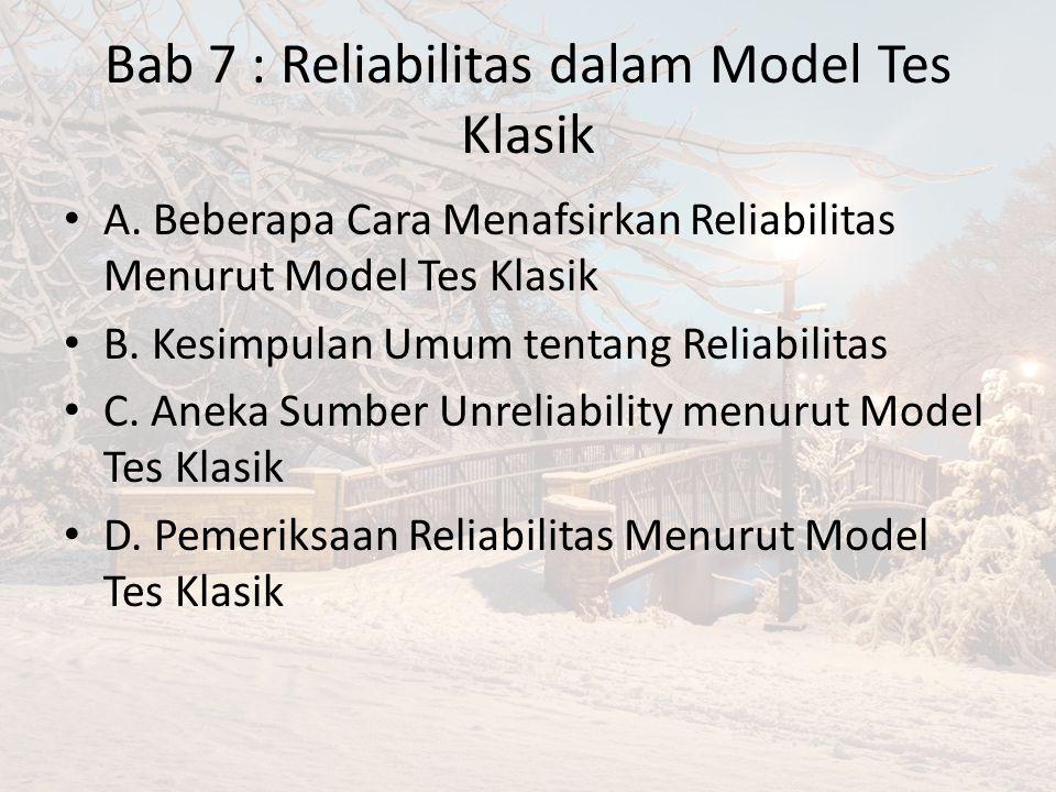 Bab 7 : Reliabilitas dalam Model Tes Klasik A.