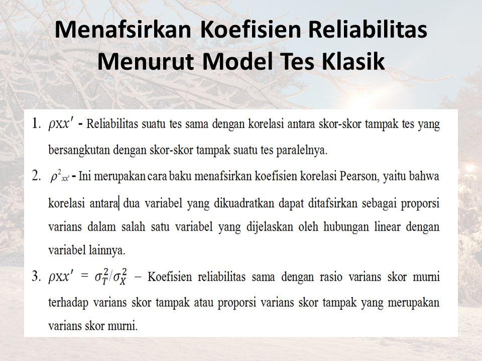 Menafsirkan Koefisien Reliabilitas Menurut Model Tes Klasik