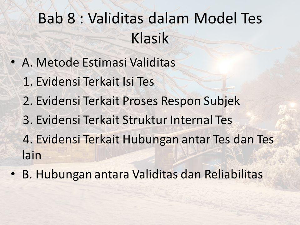 Bab 8 : Validitas dalam Model Tes Klasik A.Metode Estimasi Validitas 1.