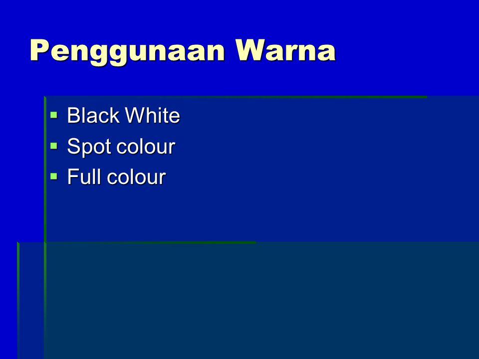 Penggunaan Warna  Black White  Spot colour  Full colour