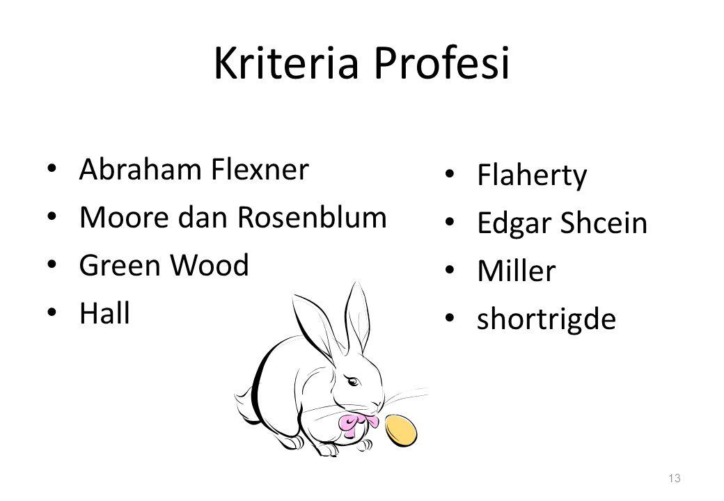 Kriteria Profesi Abraham Flexner Moore dan Rosenblum Green Wood Hall Flaherty Edgar Shcein Miller shortrigde 13