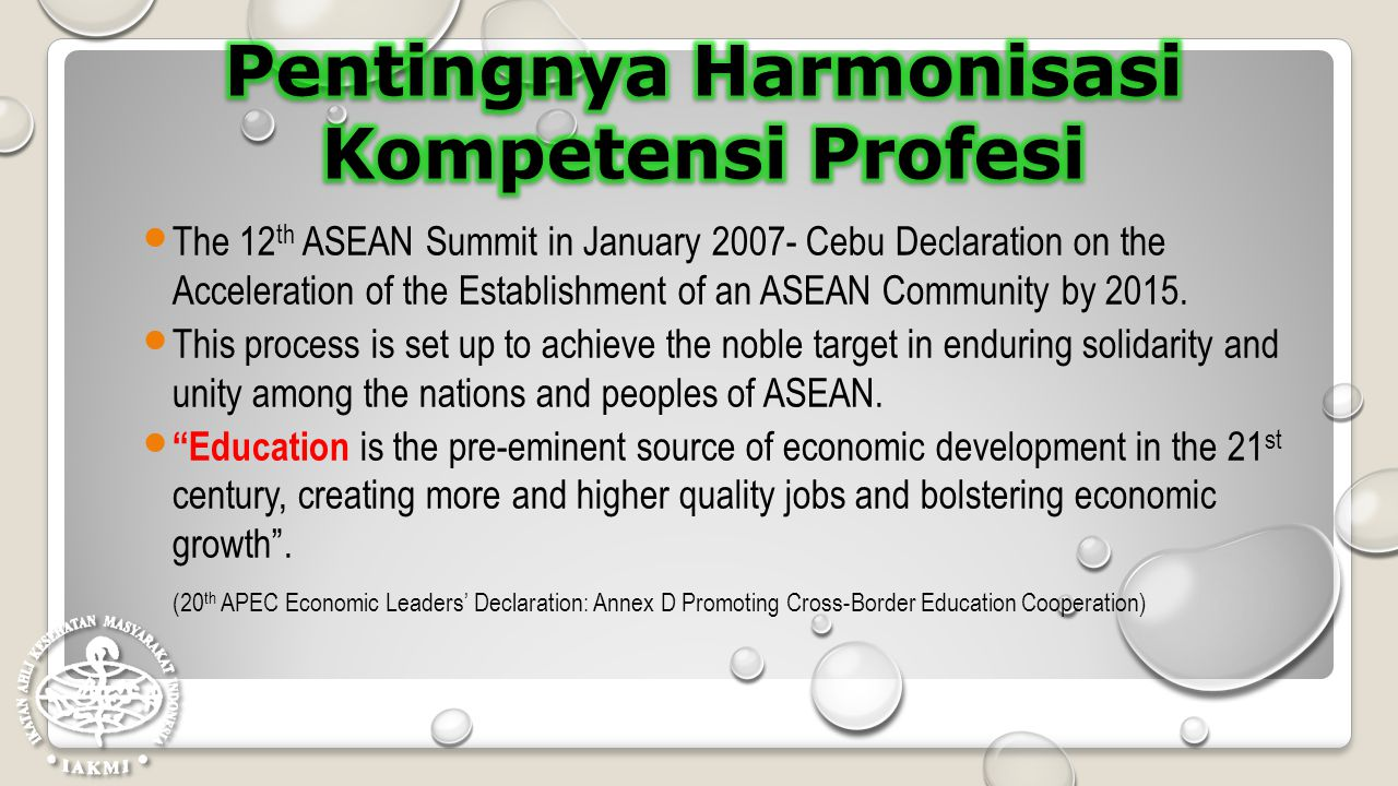 The 12 th ASEAN Summit in January 2007- Cebu Declaration on the Acceleration of the Establishment of an ASEAN Community by 2015. This process is set u