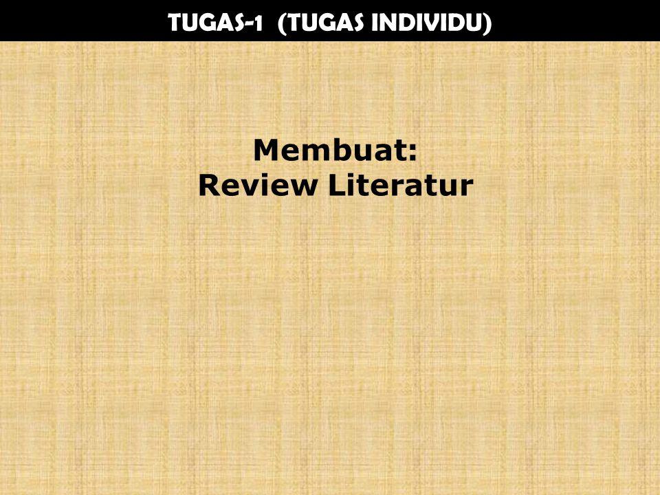 TUGAS-1 (TUGAS INDIVIDU) Membuat: Review Literatur