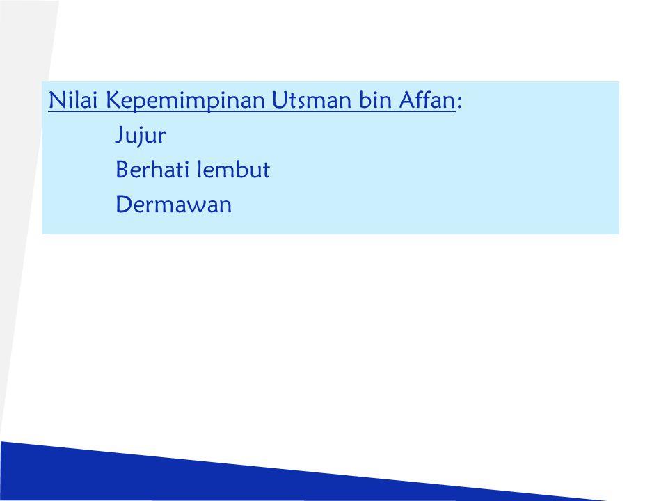 Nilai Kepemimpinan Utsman bin Affan: Jujur Berhati lembut Dermawan