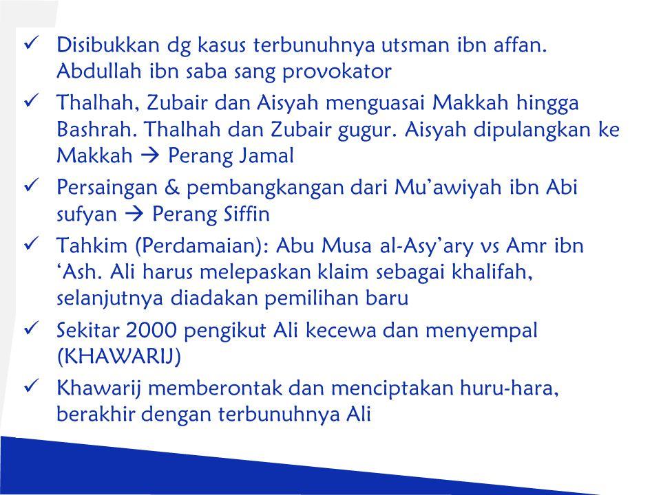 Disibukkan dg kasus terbunuhnya utsman ibn affan. Abdullah ibn saba sang provokator Thalhah, Zubair dan Aisyah menguasai Makkah hingga Bashrah. Thalha
