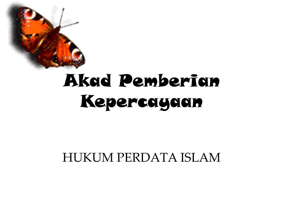 Akad Pemberian Kepercayaan HUKUM PERDATA ISLAM