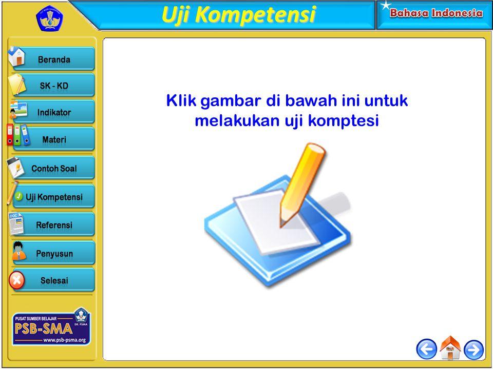 Uji Kompetensi Klik gambar di bawah ini untuk melakukan uji komptesi