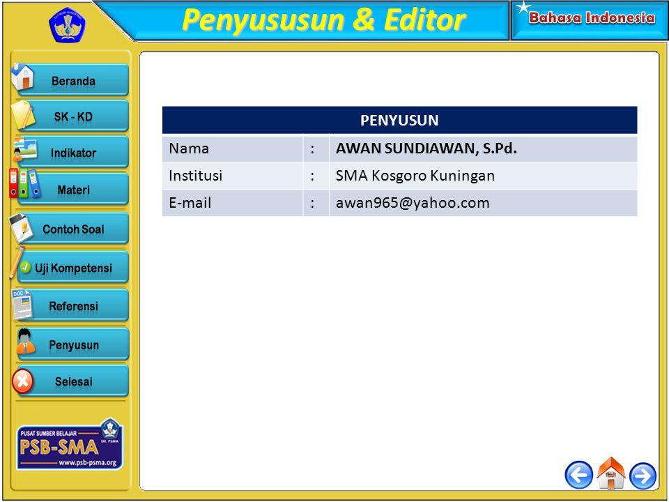 Penyususun & Editor PENYUSUN Nama:AWAN SUNDIAWAN, S.Pd. Institusi:SMA Kosgoro Kuningan E-mail:awan965@yahoo.com