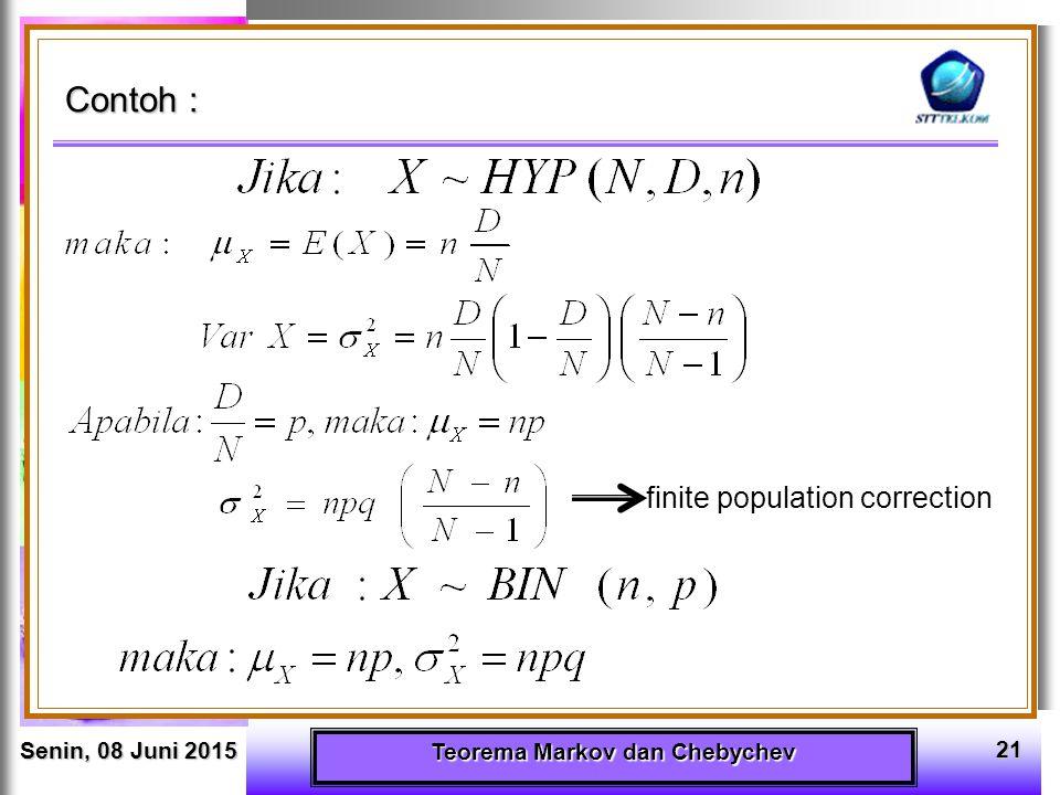 Senin, 08 Juni 2015Senin, 08 Juni 2015Senin, 08 Juni 2015Senin, 08 Juni 2015 Teorema Markov dan Chebychev 21 Contoh : finite population correction