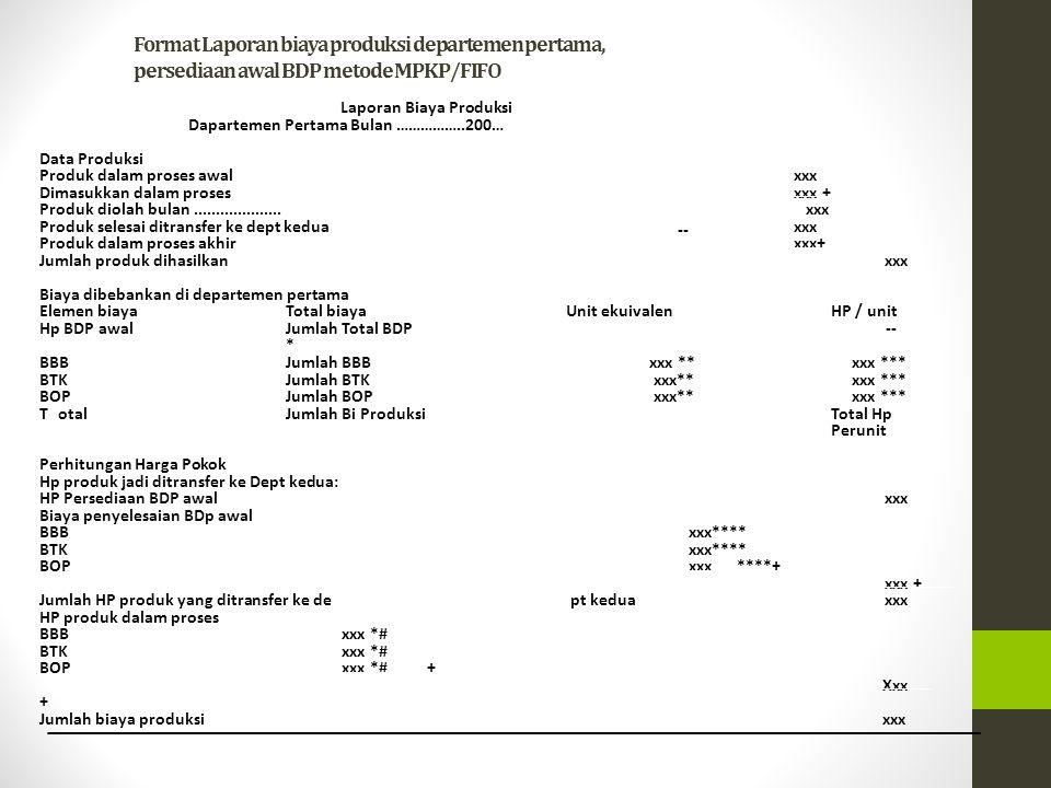 Format Laporan biaya produksi departemen pertama, persediaan awal BDP metode MPKP/FIFO