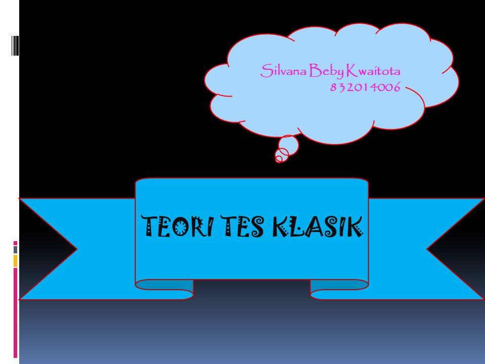 Silvana Beby Kwaitota 832014006 TEORI TES KLASIK