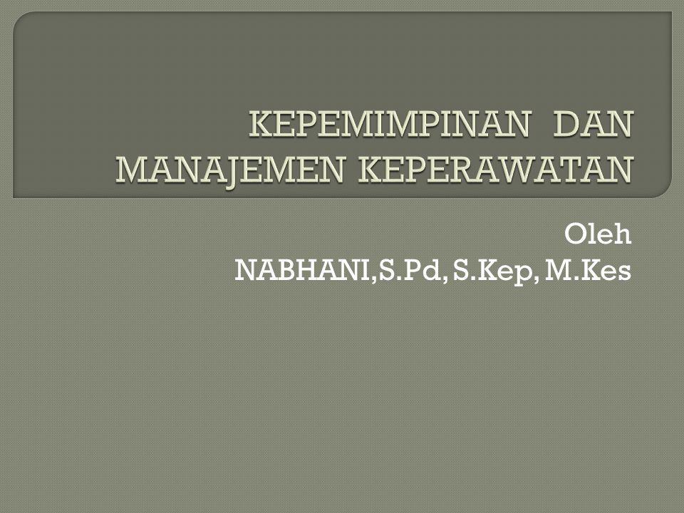 Oleh NABHANI,S.Pd, S.Kep, M.Kes