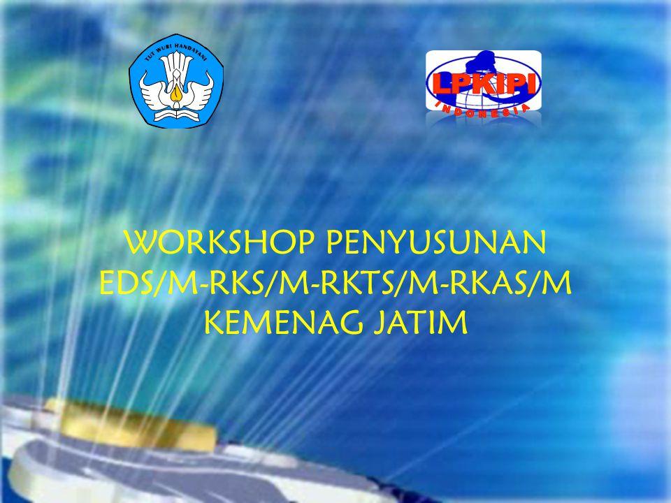 WORKSHOP PENYUSUNAN EDS/M-RKS/M-RKTS/M-RKAS/M KEMENAG JATIM