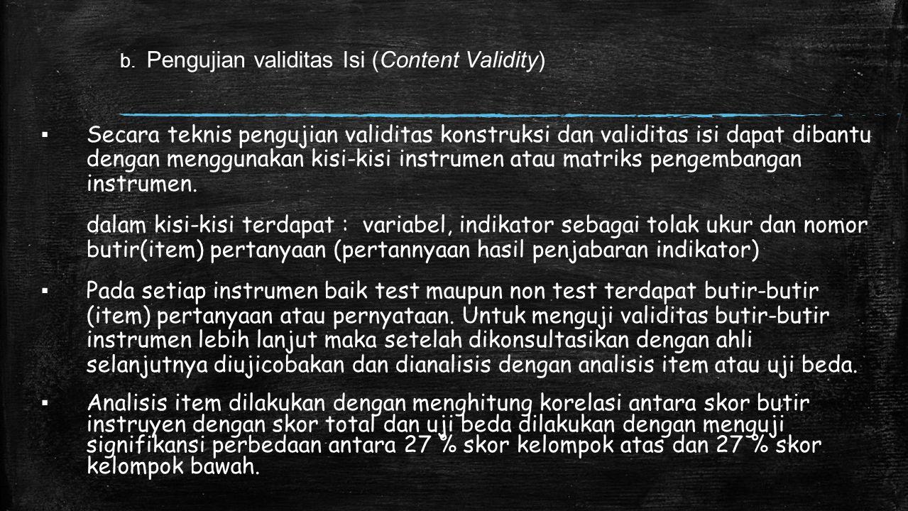 b. Pengujian validitas Isi (Content Validity) ▪ Secara teknis pengujian validitas konstruksi dan validitas isi dapat dibantu dengan menggunakan kisi-k