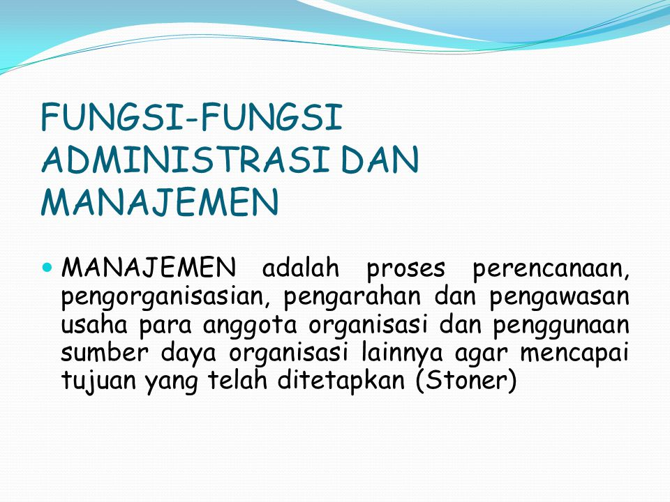 FUNGSI-FUNGSI ADMINISTRASI DAN MANAJEMEN George R.