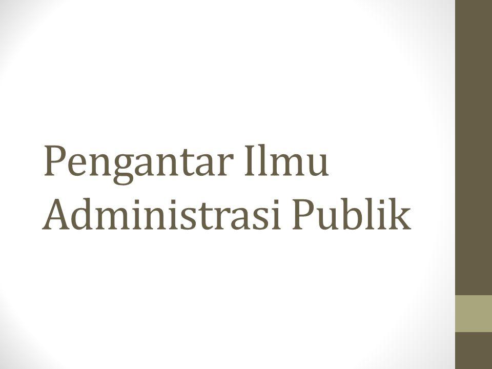 Pengantar Ilmu Administrasi Publik