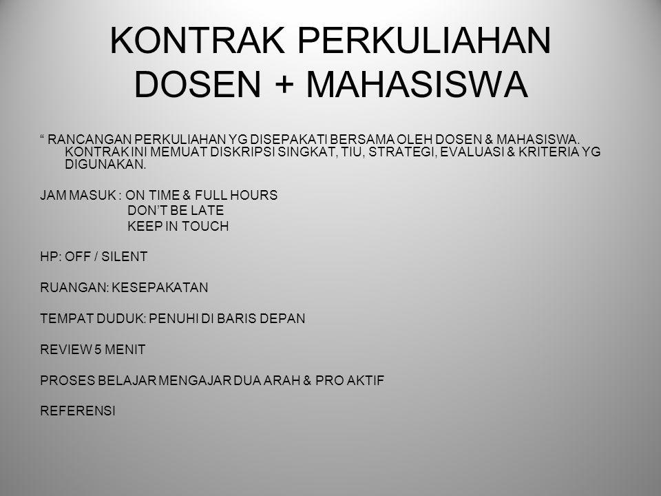KONTRAK PERKULIAHAN DOSEN + MAHASISWA RANCANGAN PERKULIAHAN YG DISEPAKATI BERSAMA OLEH DOSEN & MAHASISWA.