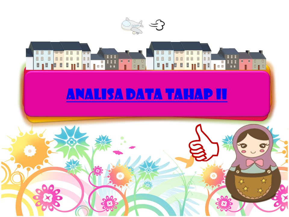ANALISA DATA TAHAP ii 