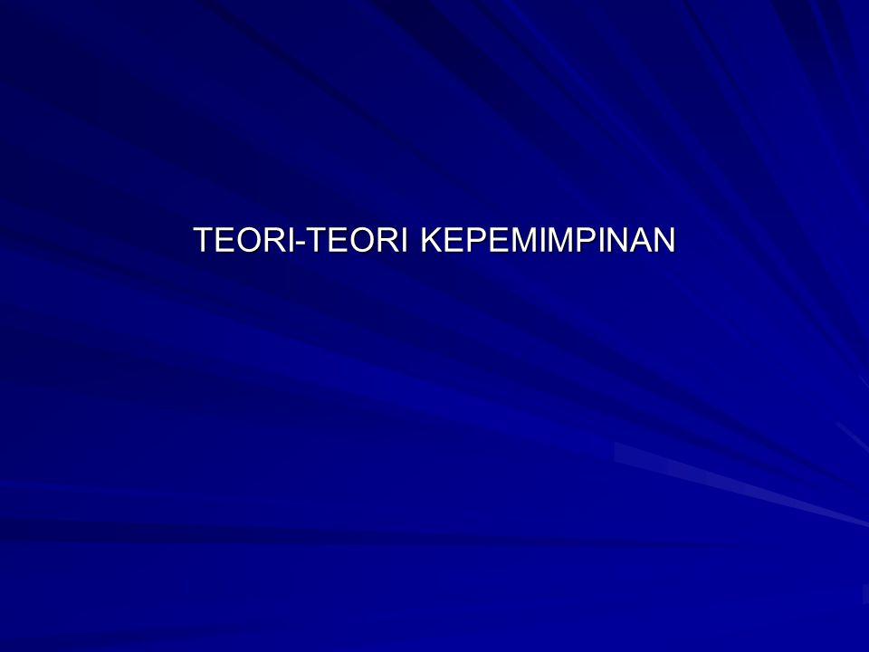TEORI-TEORI KEPEMIMPINAN
