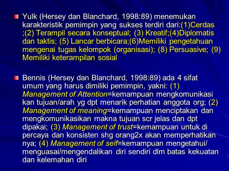 Yulk (Hersey dan Blanchard, 1998:89) menemukan karakteristik pemimpin yang sukses terdiri dari:(1)Cerdas ;(2) Terampil secara konseptual; (3) Kreatif;