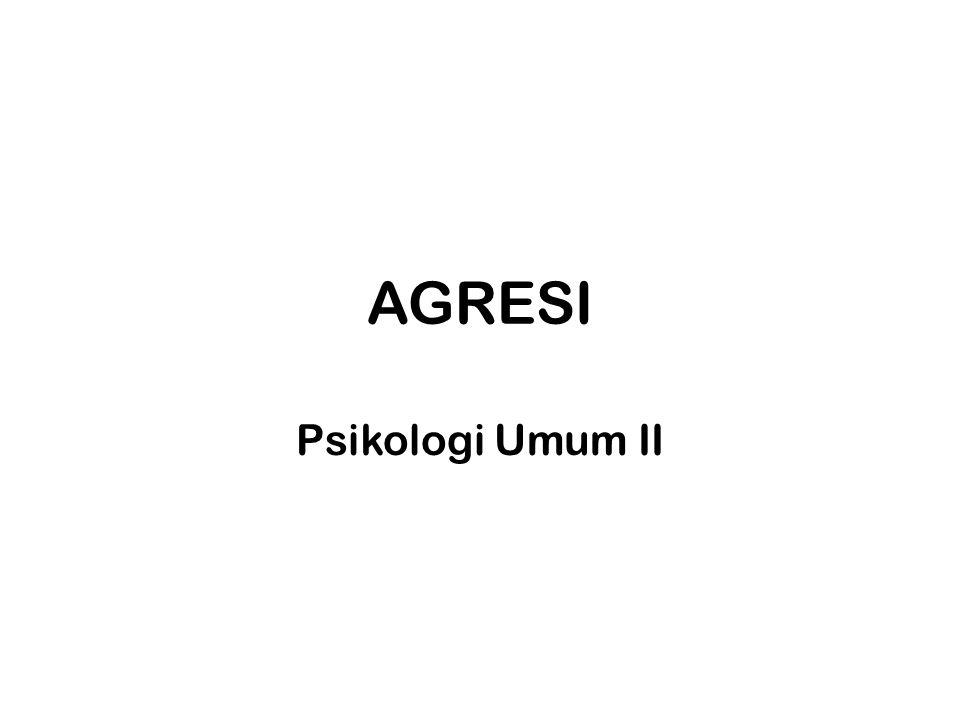 AGRESI Psikologi Umum II