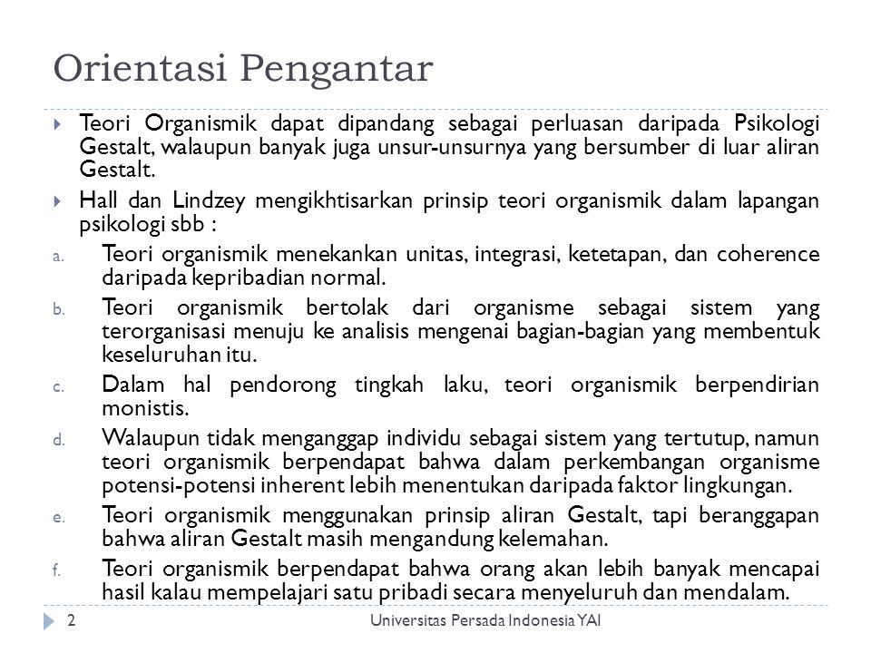 Kerangka Pendapat Goldstein Universitas Persada Indonesia YAI3 Pendapat Goldstein dapat diikhtisarkan dalam struktur, dinamika, dan perkembangan organisme.