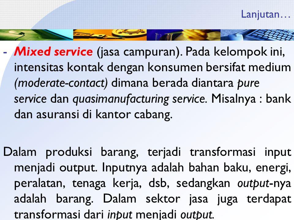 Lanjutan… -Mixed service (jasa campuran).