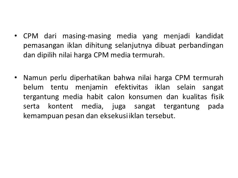 CPM dari masing-masing media yang menjadi kandidat pemasangan iklan dihitung selanjutnya dibuat perbandingan dan dipilih nilai harga CPM media termura