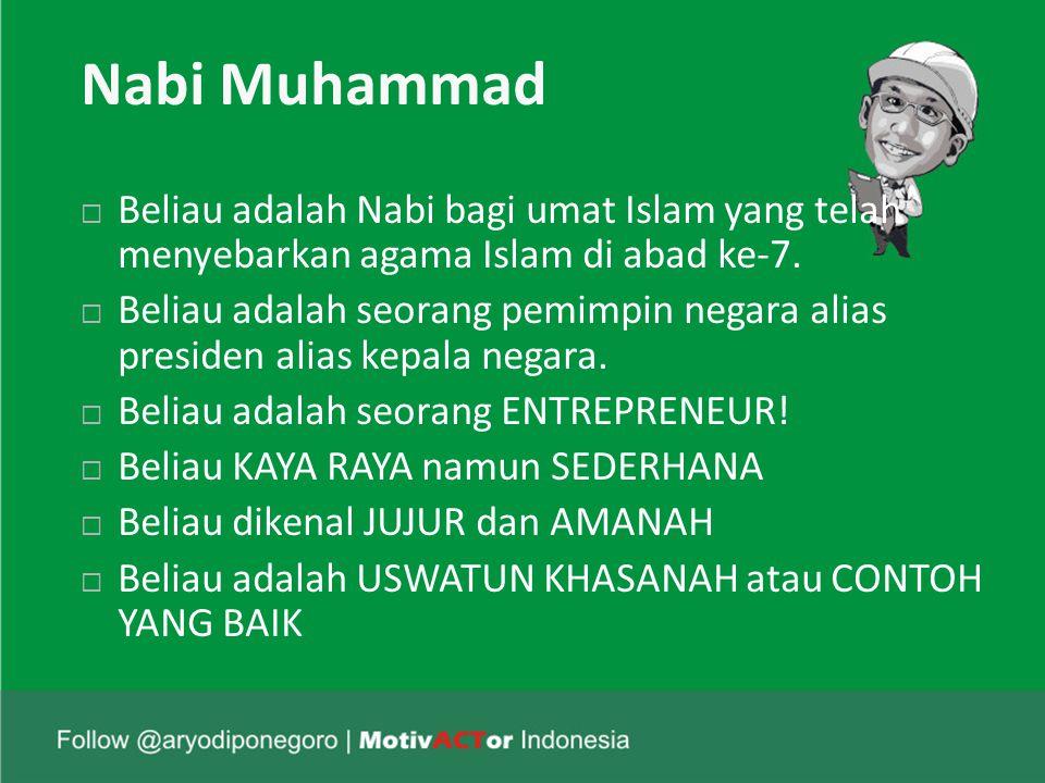 Nabi Muhammad  Beliau adalah Nabi bagi umat Islam yang telah menyebarkan agama Islam di abad ke-7.